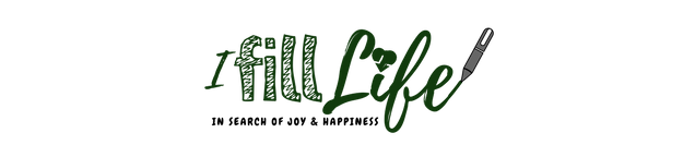I fill life