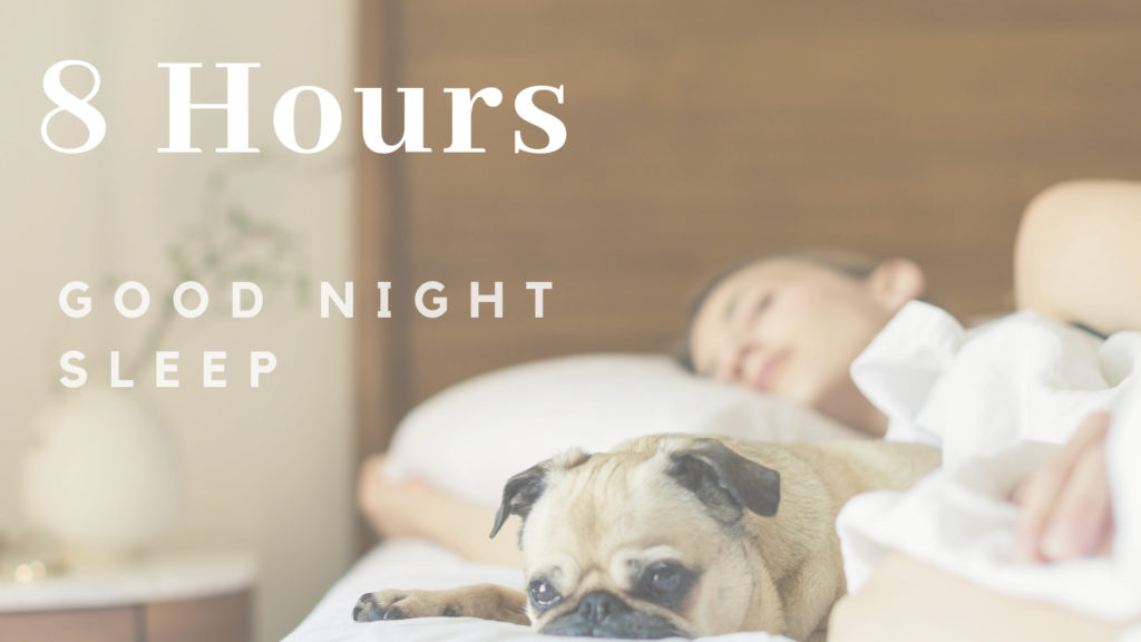 8 Hours Good Night Sleep