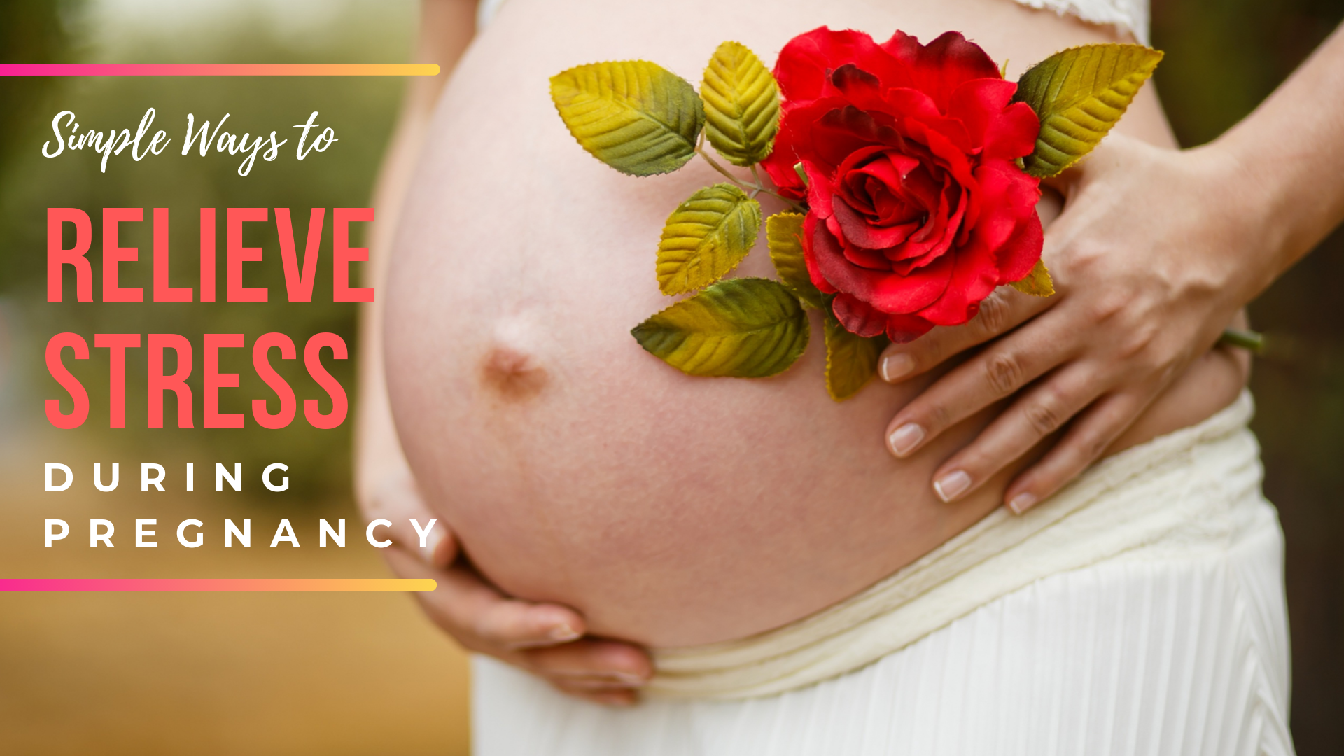 Simple Ways to Relieve Stress During Pregnancy